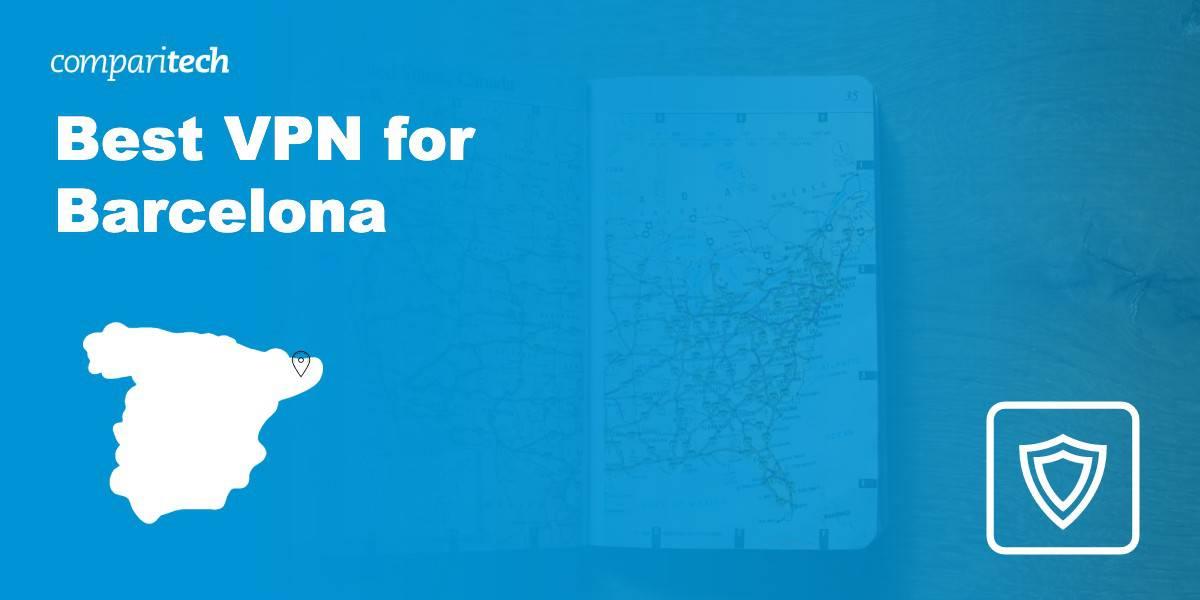 Best VPN for Barcelona