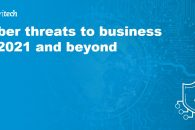 Cyber threats to business in 2021 and beyond