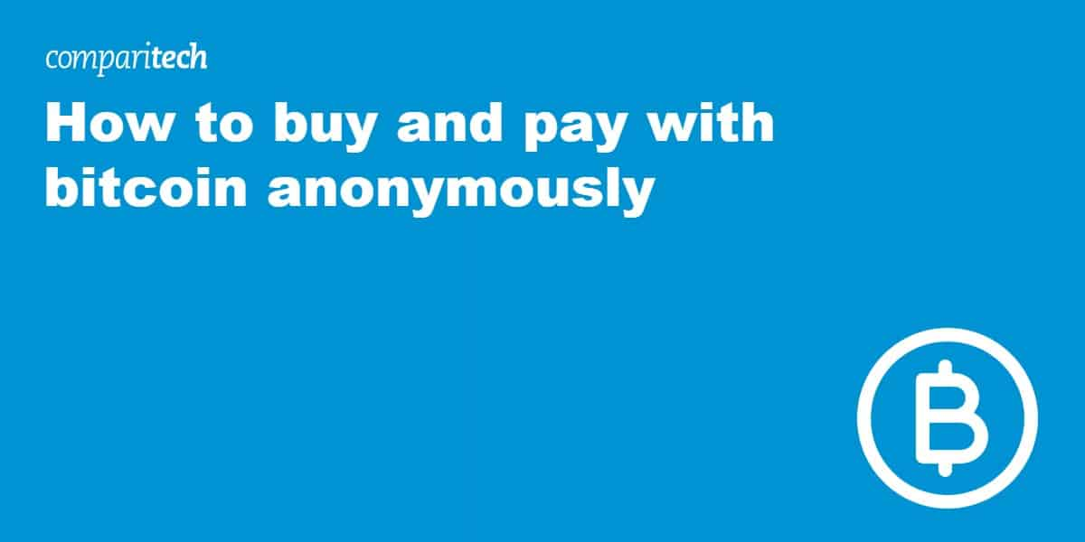 How to buy and pay with bitcoin anonymously