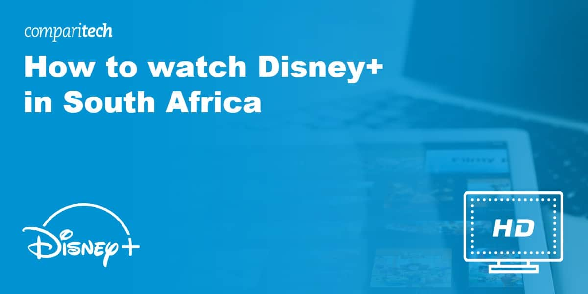 watch Disney+ in South Africa