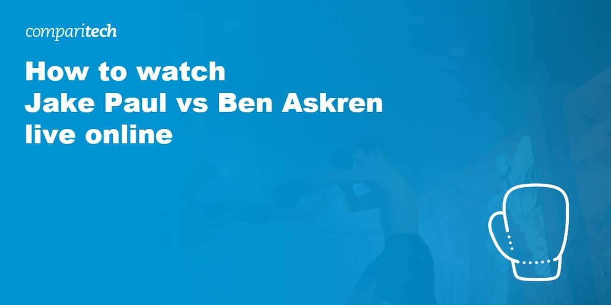 watch Jake Paul vs Ben Askren live online