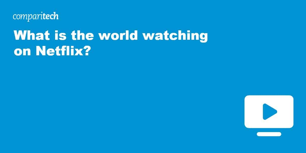 What is the world watching on Netflix