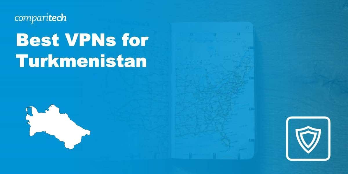 Best-VPN-Turkmenistan