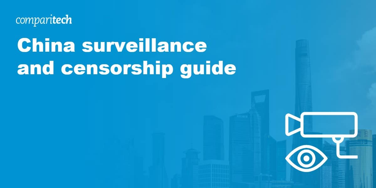 China surveillance and censorship guide