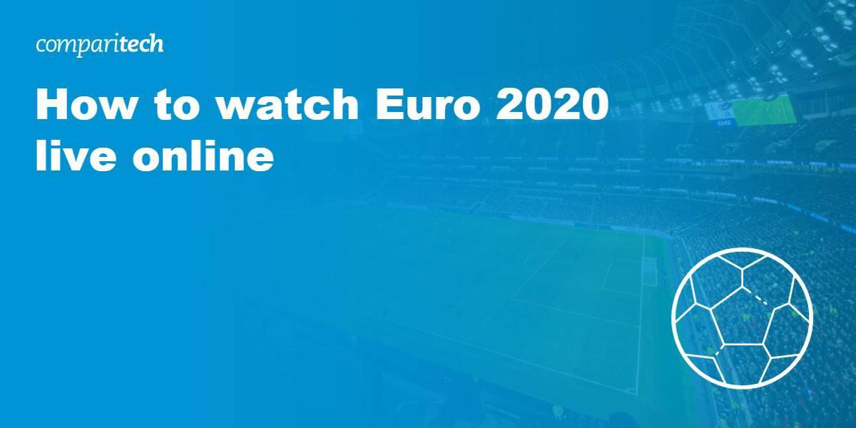 watch Euro 2020 live online