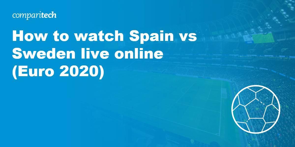 watch Spain vs Sweden live online
