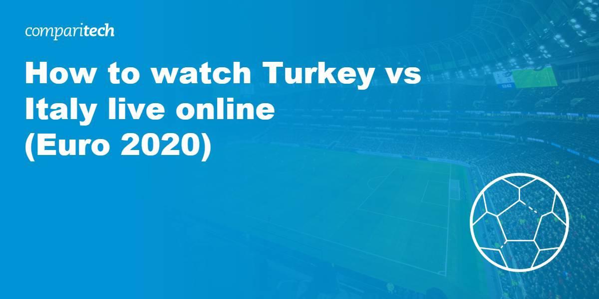 watch Turkey vs Italy live online EURO 2020