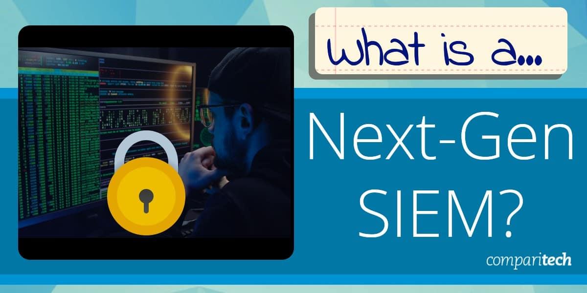 What is a Next-Gen SIEM?