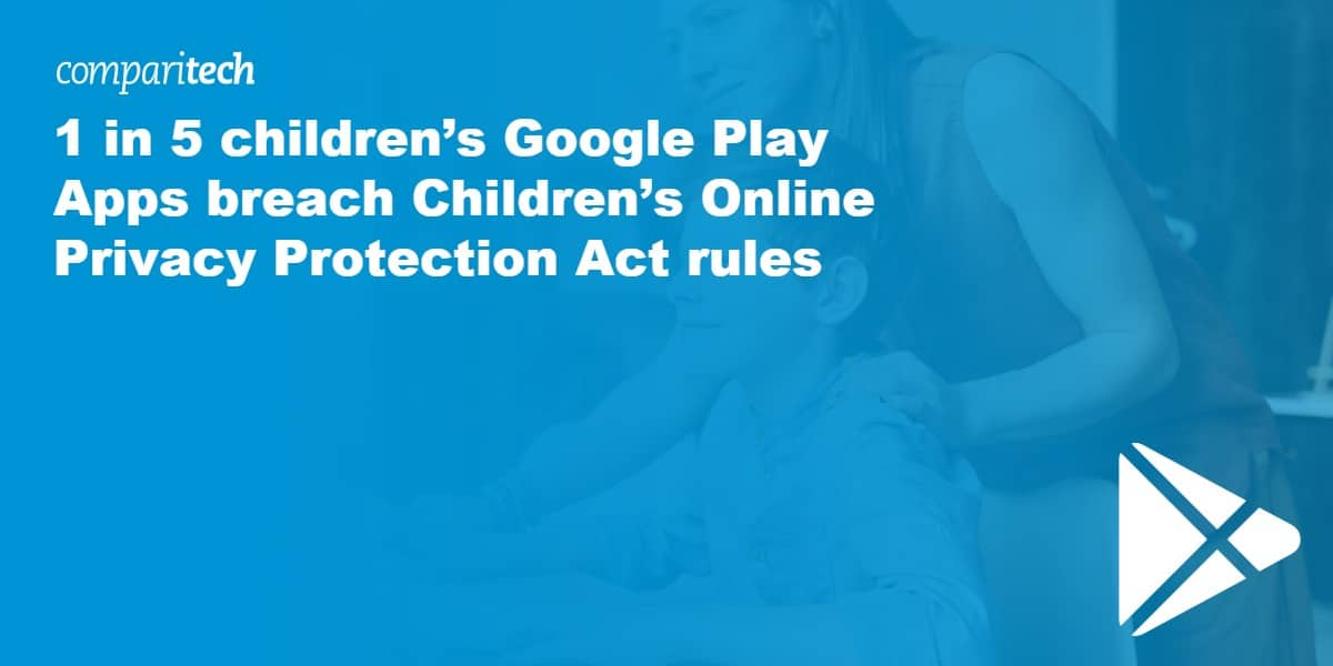 1 in 5 children's Google Play Apps breach Children's Online Privacy Protection Act rules