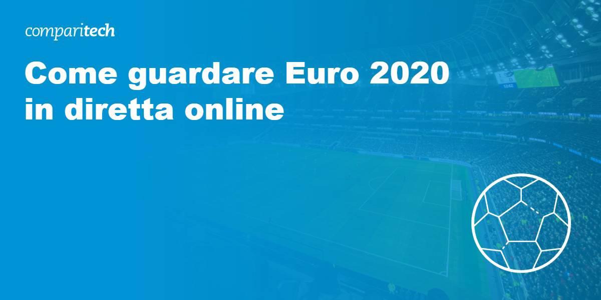 guarda Euro 2020 in diretta online