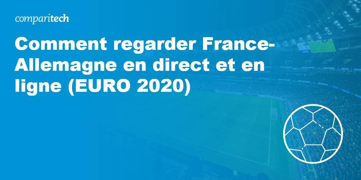 regarder France vs Allemagne euro 2020