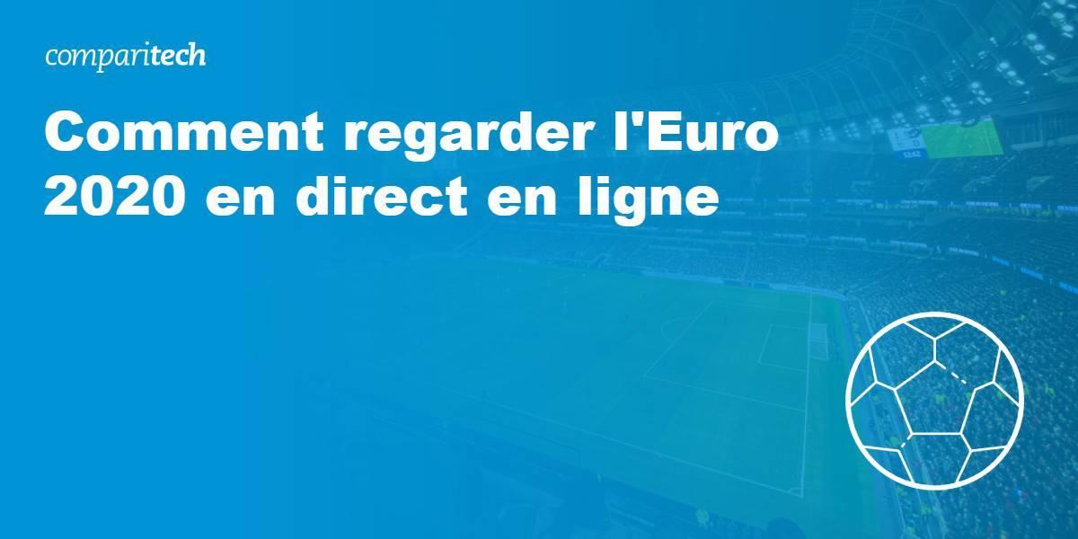 regarder l'Euro 2020 en direct en ligne