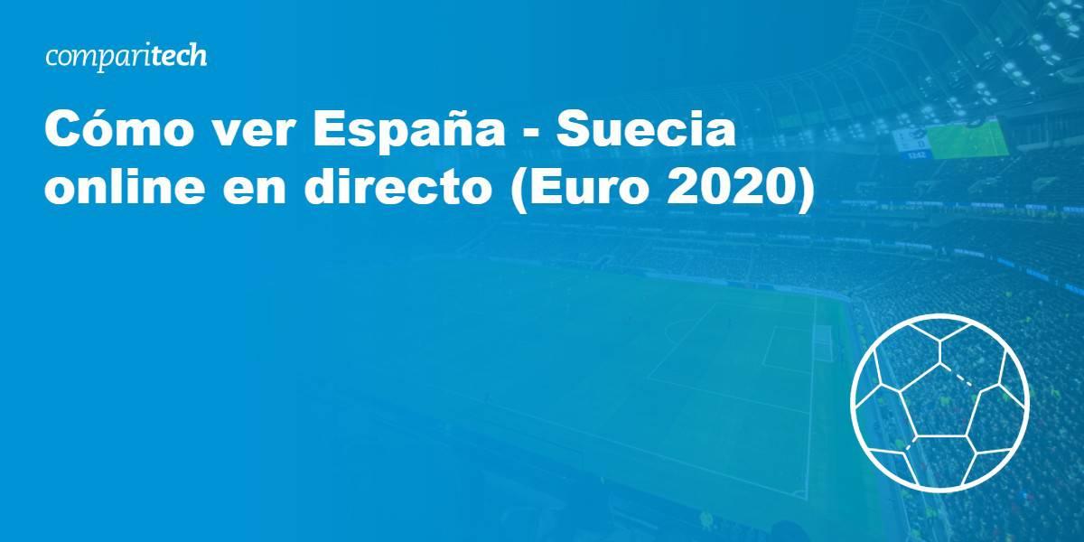ver España vs Suecia en vivo online