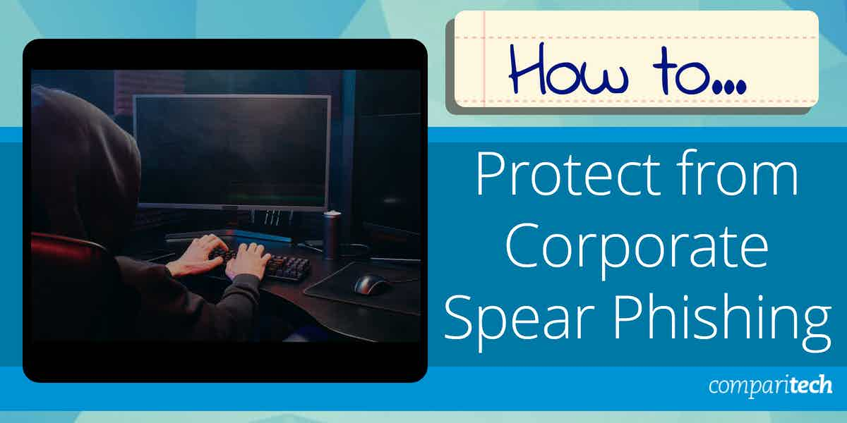 How to protect from corporate spear phishing