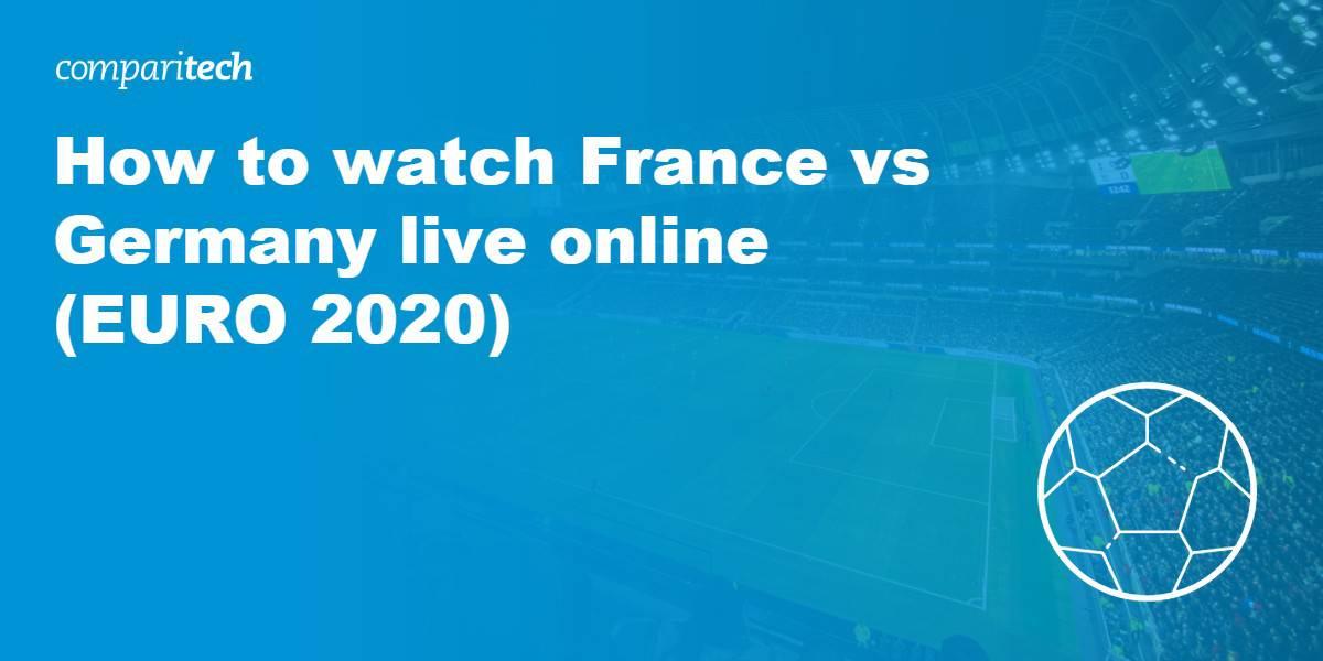 watch France vs Germany euro 2020