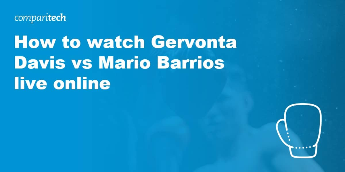 watch Gervonta Davis vs Mario Barrios live VPN