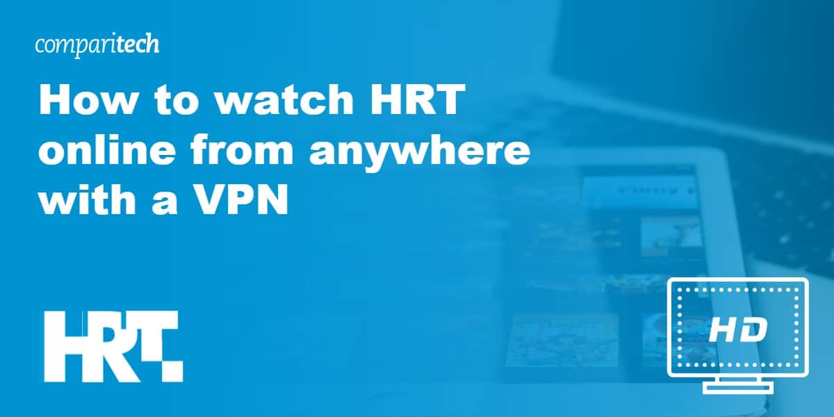 watch HRT online from anywhere with a VPN