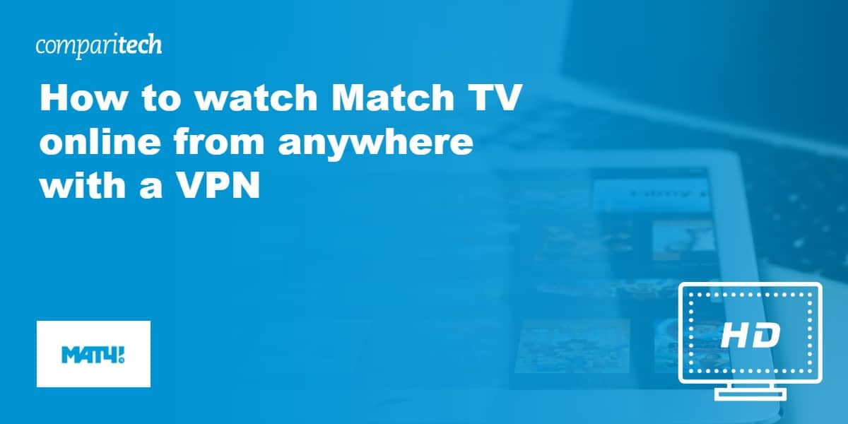 watch Match TV online VPN