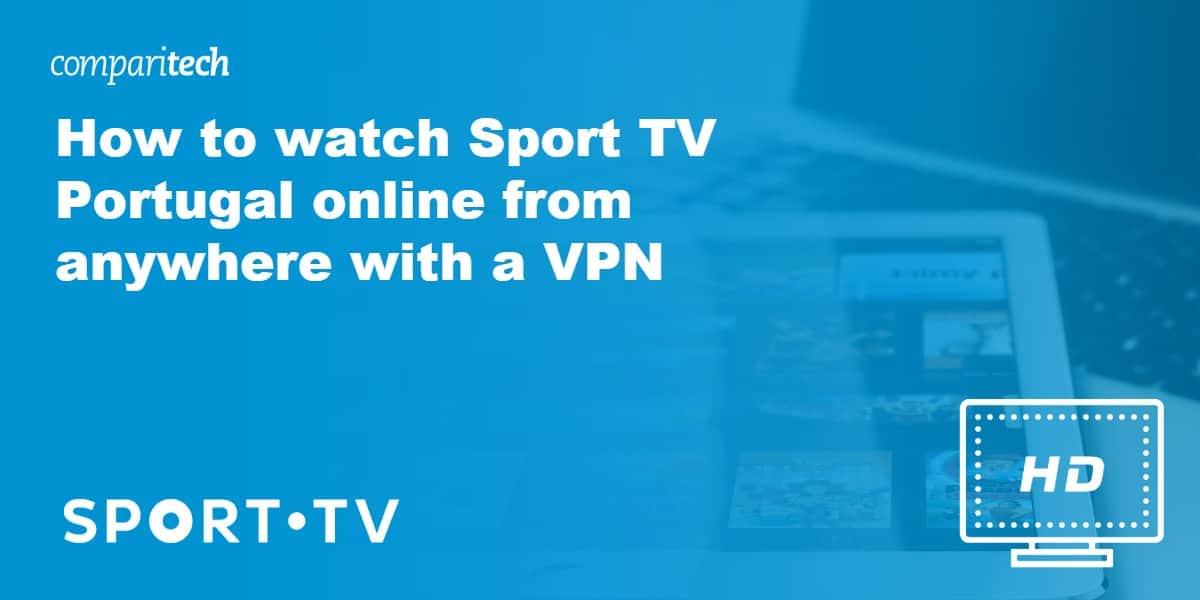 watch Sport TV Portugal online VPN