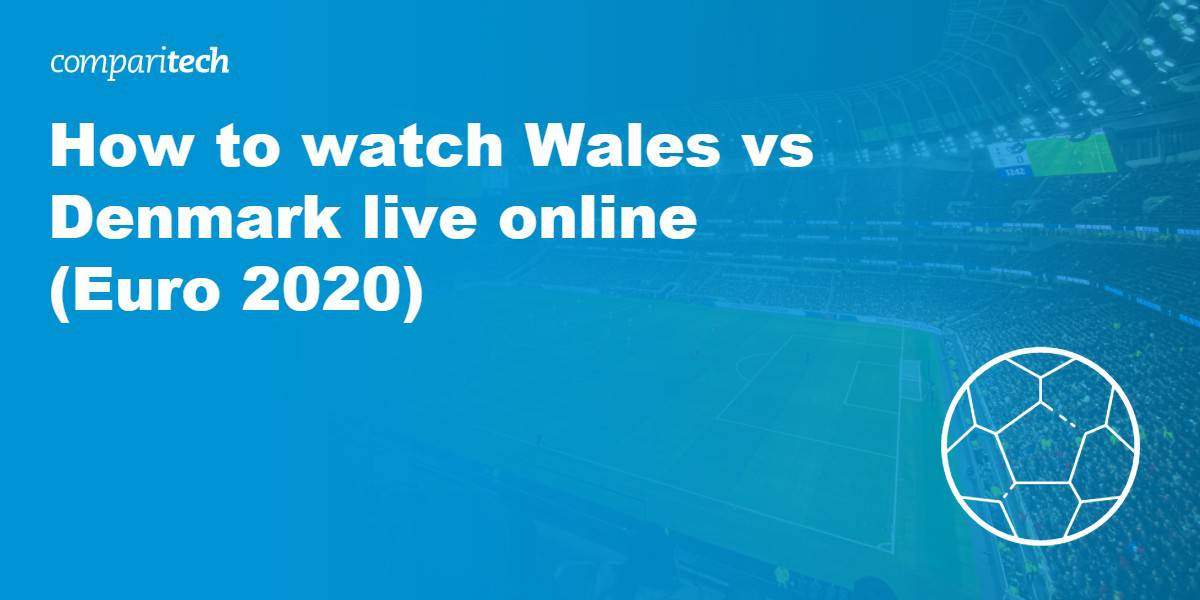 watch Wales vs Denmark