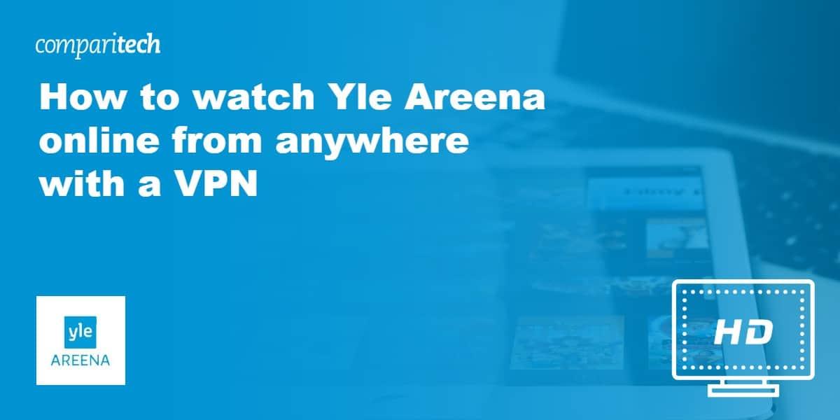watch Yle Areena online VPN