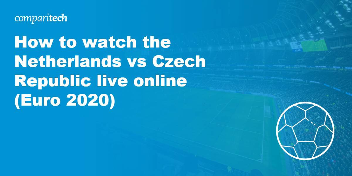 Netherlands vs Czech Republic VPN