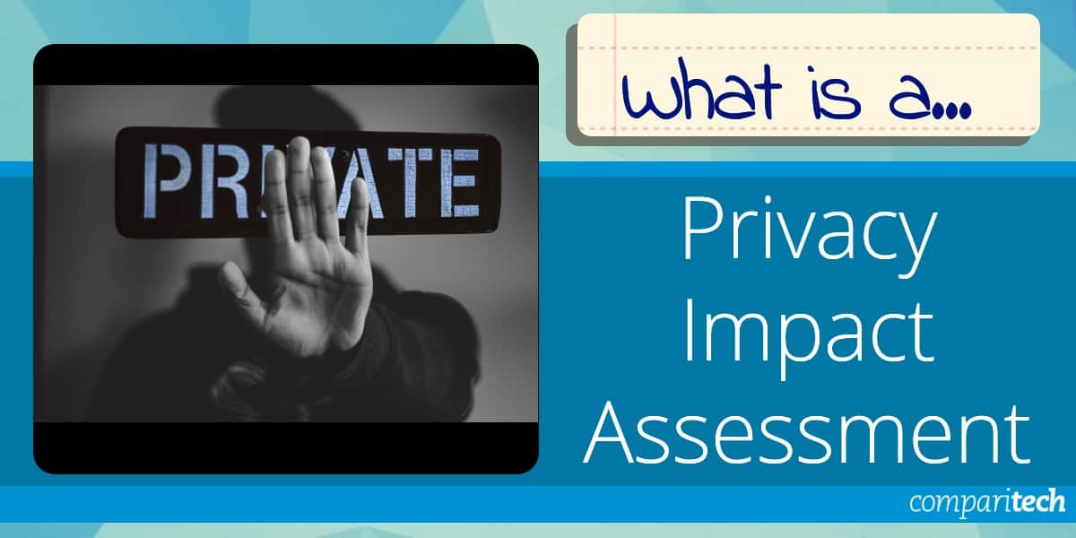 What is a Privacy Impact Assessment?