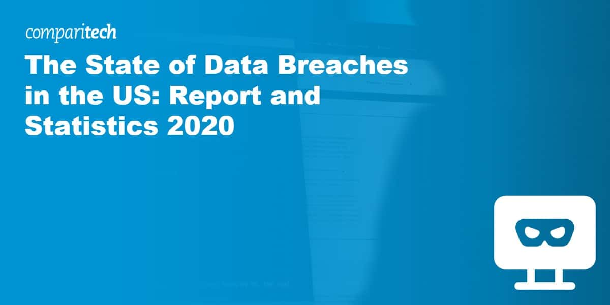 The State of Data Breaches in the US_ Report and Statistics 2020