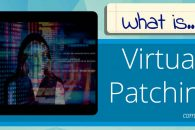 What is Virtual Patching?