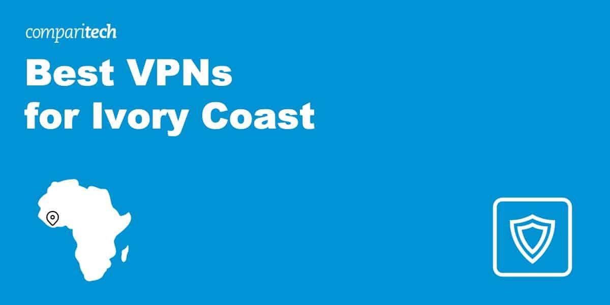 Best VPN for Ivory Coast