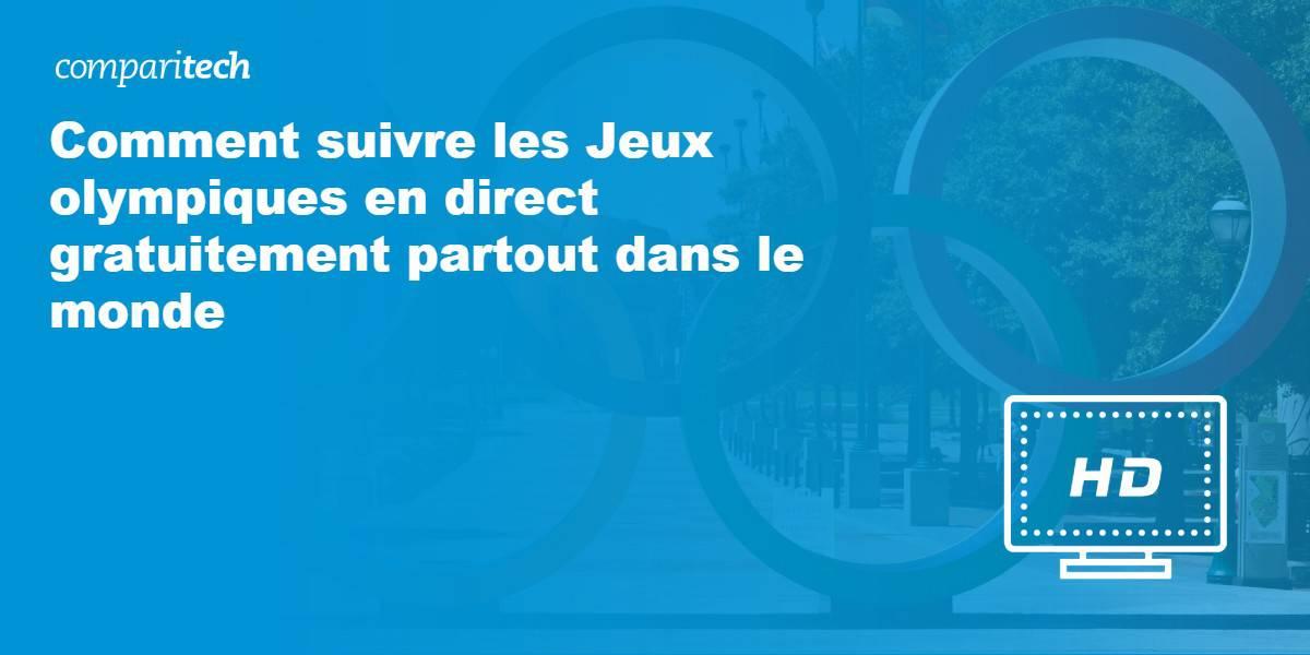 Comment suivre les Jeux olympiques en direct gratuitement partout dans le monde