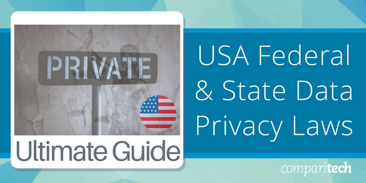 Guide to the Federal and State Data Privacy Laws in the USA