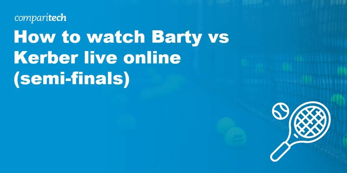 watch Barty vs Kerber live online