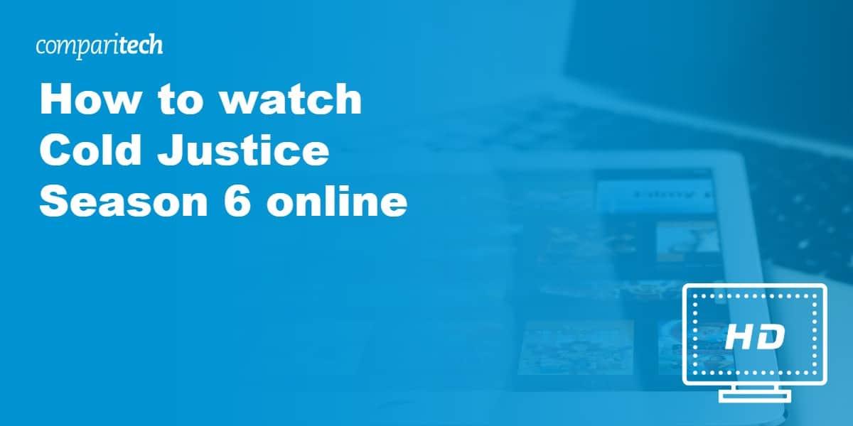 watch Cold Justice VPN