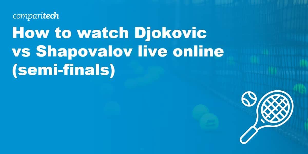 watch Djokovic vs Shapovalov live online