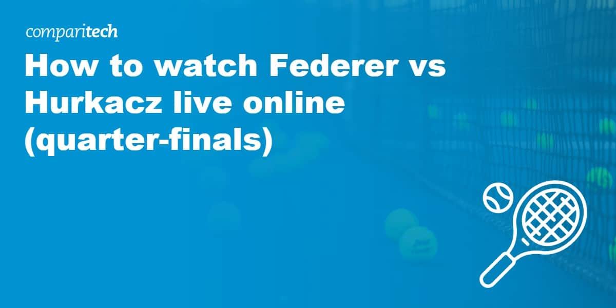 watch Federer vs Hurkacz live online