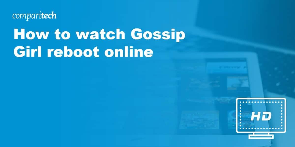 watch Gossip Girl reboot online VPN