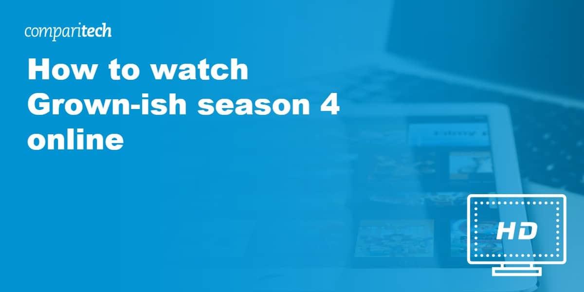 watch Grown-ish season 4 online