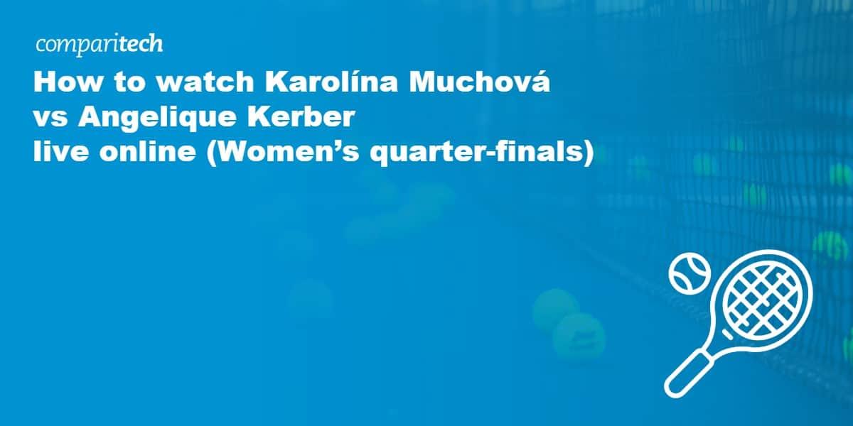 watch Muchová vs Kerber wimbledon
