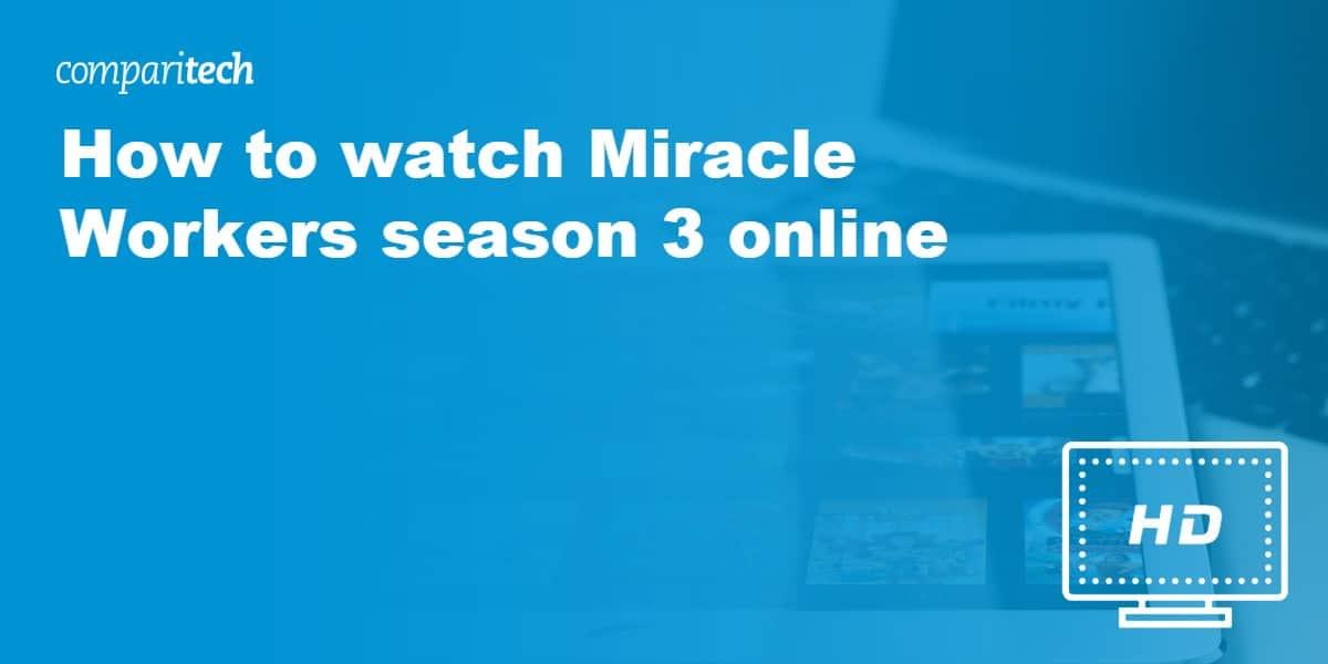 watch Miracle Workers season 3 online