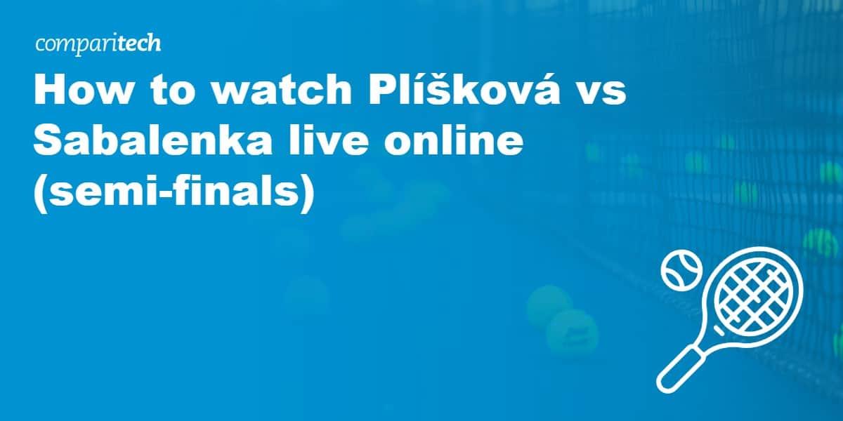 watch Plíšková vs Sabalenka live online