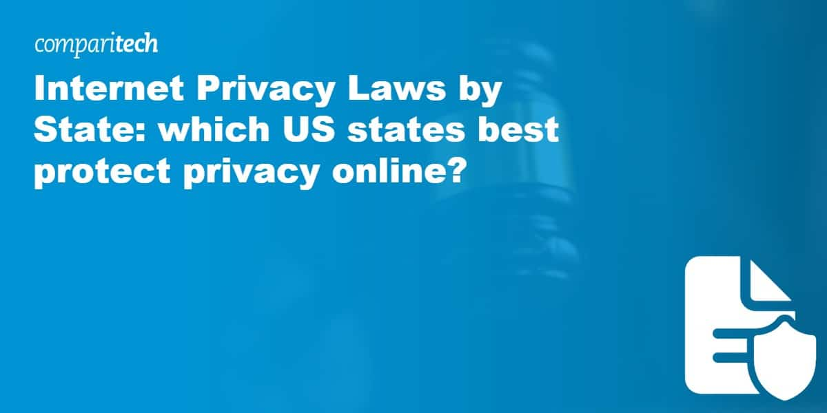 Internet Privacy Laws by State_ which US states best protect privacy online_