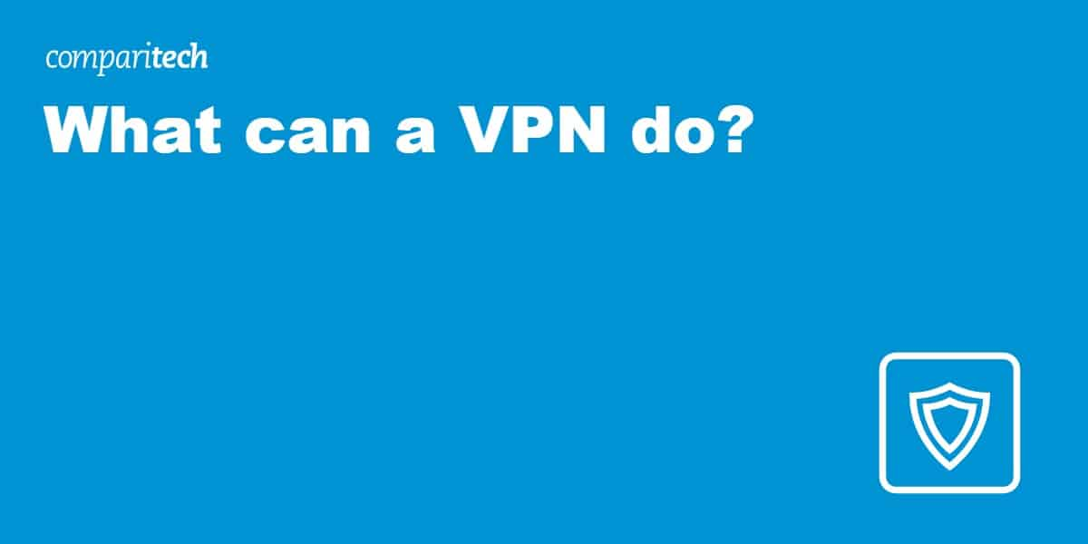 What can a VPN do
