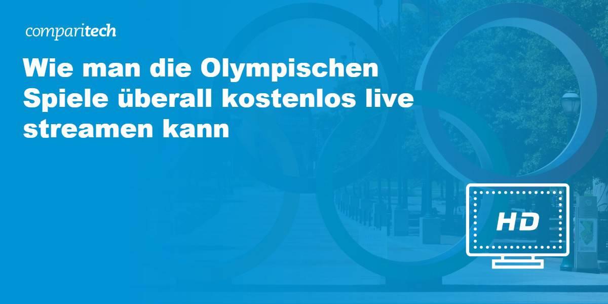 Wie man die Olympischen Spiele überall kostenlos live streamen kann