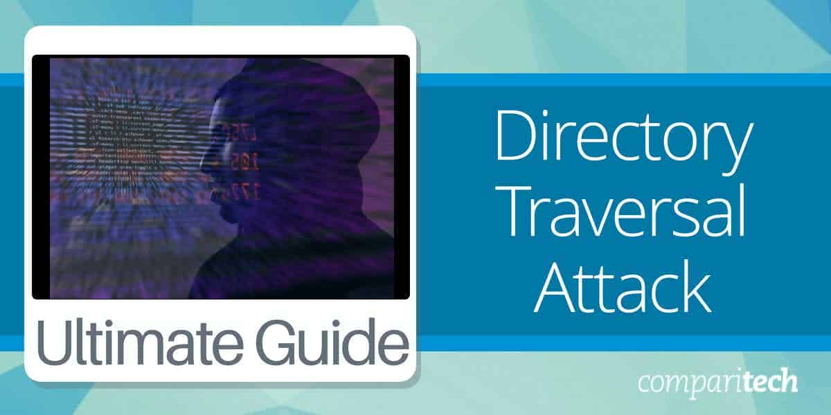 Directory Traversal Attack and How to Prevent it