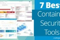 The 7 Best Container Security Tools for 2021