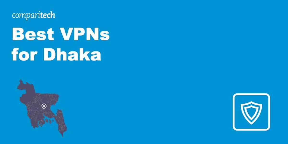 best VPN for Dhaka