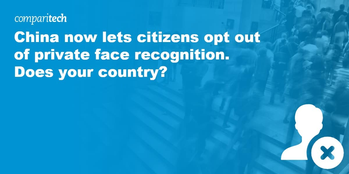 China now lets citizens opt out of private face recognition. Does your country_