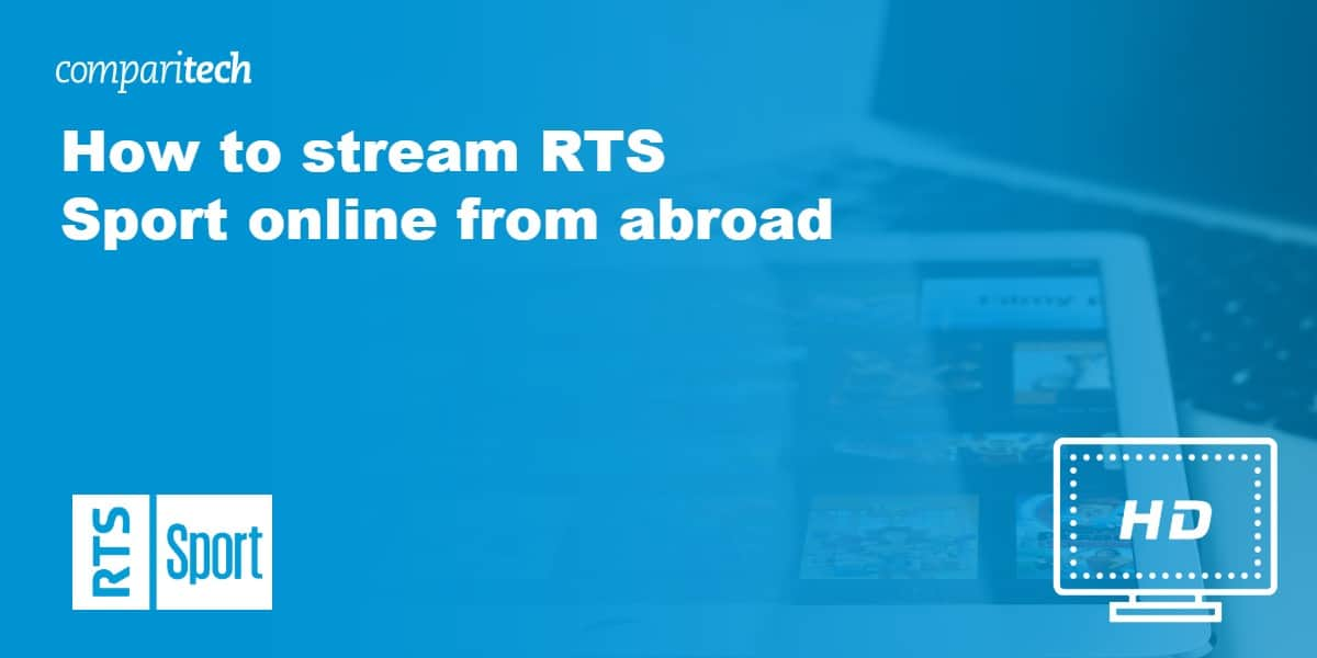 stream RTS Sport abroad VPN