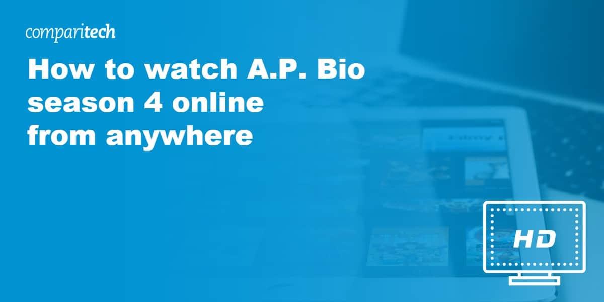 watch A.P. Bio season 4 VPN